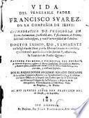 Vida del venerable padre Francisco Suarez ...