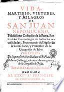 Vida, martirio, virtudes, y milagros de San Juan Nepomuceno...