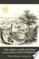 Vida militar y política de Diego Leon, primer conde de Belarcoain