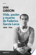 Vida, pasión y muerte de Federico García Lorca
