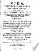 Vida, virtudes y milagros del grande abogado del cielo San Andres Avelino ...