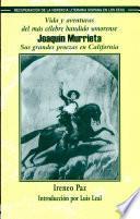 Vida y aventuras del más célebre bandido sonorense Joaquín Murrieta