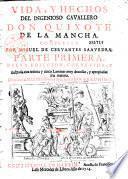 Vida y hechos del Ingenioso Caballero Don Quixote de la Mancha