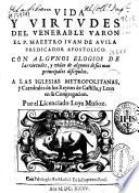 Vida y virtudes del venerable varon el P. maestro Iuan de Avila ...