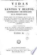 Vidas de varios santos y beatos, canonizados y beatificados en el presente siglo