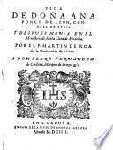 Vide de dona Ana Ponce de Leon, condesa de Feria y despues monja en el monesterio de S. Clara de Montilla