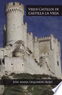 Viejos castillos de Castilla la Vieja