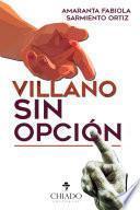 Villano sin opción