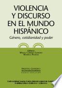Violencia y discurso en el mundo hispánico. Género, cotidianidad y poder