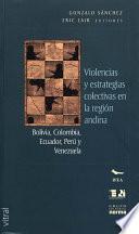 Violencia y estrategias colectivas en la región andina