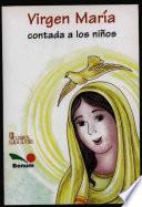 Virgen Maria contada a los ninos / Virgin Mary told to the children