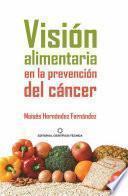 Visión alimentaria en la prevención del cáncer