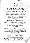 Visita de enfermos y exercicio santo de ayudar a bien morir