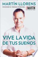 Vive la vida de tus sueños (Live the life of Your Dreams)