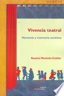 Vivencia teatral. Herencia y memoria escénica