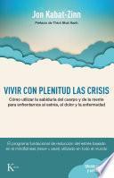 Vivir con plenitud las crisis (Edición revisada)