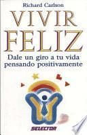 Vivir feliz / Happy Living