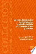 Voces alternativas: investigaci—n multidisciplinar en comunicaci—n y cultura