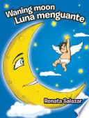 Waning Moon/ Luna Menguante