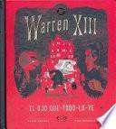 Warren XIII y el ojo que-todo-lo-ve / Warren the 13th and the All-Seeing Eye