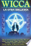 Wicca, La Otra Brujeria/ Wicca, the Other Withcraft