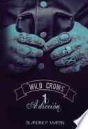 Wild Crows - 1. Adicción