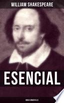 William Shakespeare Esencial: Obras inmortales