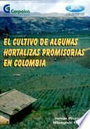 Wl Cultivo de Algunas Hortalizas Promisorias en Colombia