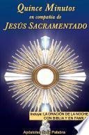 XV minutos en compañia Jesús sacramentado