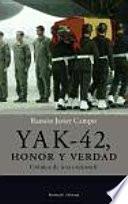 Yak-42, honor y verdad