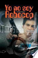 Yo no soy Robocop