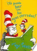 Yo Puedo Leer Con Los Ojos Cerrados!/ I Can Read With My Eyes Shut