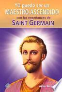 Yo Puedo Ser Un Maestro Ascendido Con Las Ensenanzas de Saint Germain