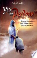 Yo te perdono Vallés, Carlos. 1a. ed.