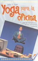 Yoga para la oficina / Yoga for the Office