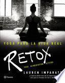 Yoga para la vida real. Retox