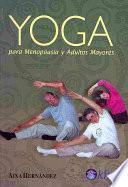 Yoga para menopausia y adultos mayores/ Yoga for Menopause and the Elderly