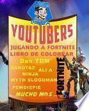 Youtubers Jugando a Fortnite Libro de Colorear Dan Tdm, Dakotaz, Ali a, Ninja, Myth, Slogoman, Pewdiepie, Mucho Más . .