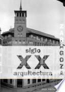 Zaragoza. Arquitectura. Siglo XX. Tipologías (blanco y negro)