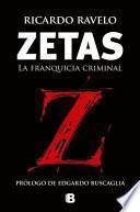 Zetas, La Franquicia Criminal / Zetas, Criminal Franchise