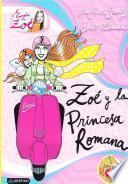 Zoe y la princesa Romana / Zoe And The Roman Princess