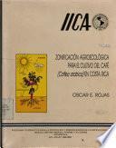 ZONIFICACION AGROECOLOGICA PARA EL CULTIVO DEL CAFE (Coffea arabica) EN COSTA RICA