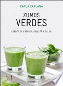Zumos verdes. Fuente de energía, belleza y salud